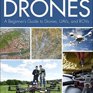 Building-Your-Own-DronesA-Beginners-Guide-to-Drones-UAVs-and-ROVs-0
